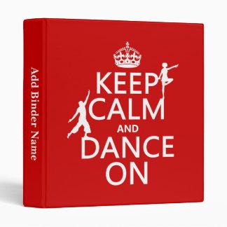 """Guarde la calma y baile en (en todos los colores) carpeta 1"""""""