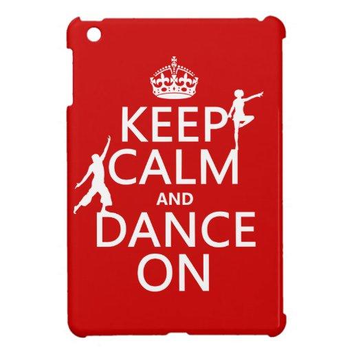 Guarde la calma y baile en (en todos los colores) iPad mini funda