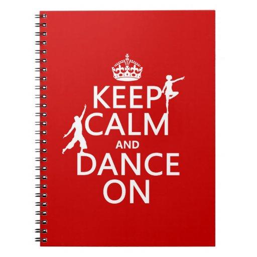 Guarde la calma y baile en (en todos los colores) libreta