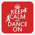 Guarde la calma y baile en (en todos los colores) pegatinas cuadradas personalizadas