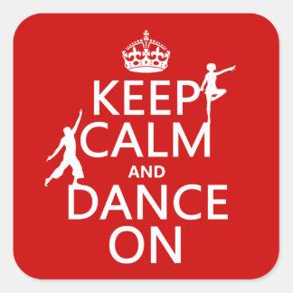 Guarde la calma y baile en (en todos los colores) pegatina cuadrada