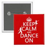 Guarde la calma y baile en (en todos los colores) pin