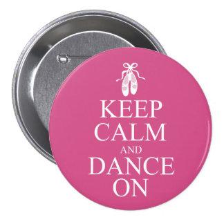 Guarde la calma y baile en rosa de los zapatos de  pin redondo 7 cm