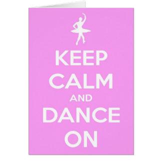 Guarde la calma y baile en tarjeta de felicitación