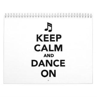 Guarde la calma y baile encendido calendarios de pared