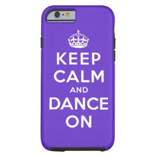 Guarde la calma y baile encendido funda de iPhone 6 tough