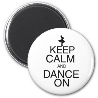 Guarde la calma y baile encendido imán de frigorífico