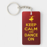 Guarde la calma y baile encendido llavero
