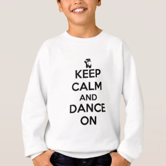 Guarde la calma y baile encendido sudadera