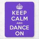 Guarde la calma y baile encendido alfombrilla de ratones