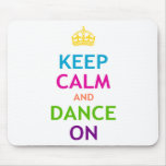 Guarde la calma y baile encendido alfombrilla de ratón