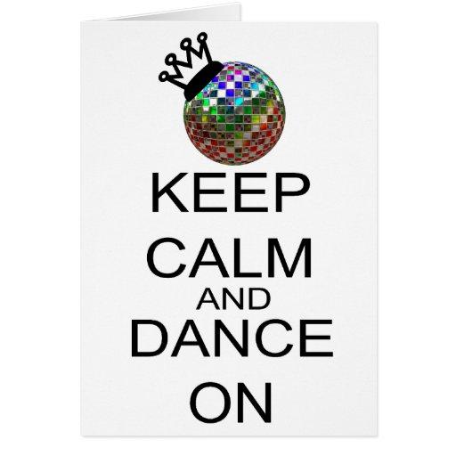 Guarde la calma y baile encendido tarjeta de felicitación