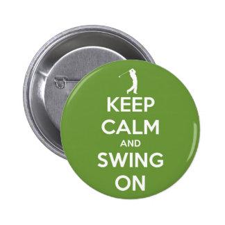 Guarde la calma y balancee en el botón verde de pin redondo de 2 pulgadas