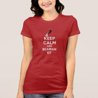 Guarde la calma y Beaman para sentarse Camiseta