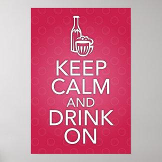 Guarde la calma y beba en el poster