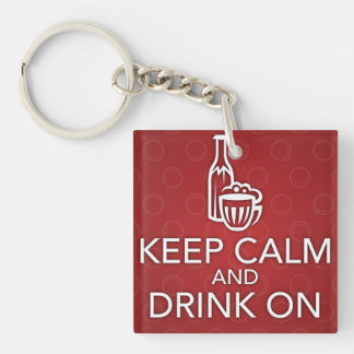 Guarde la calma y beba en llavero rojo