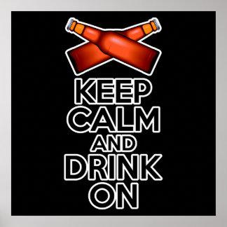 Guarde la calma y beba encendido póster