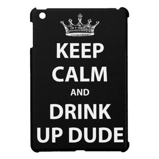 Guarde la calma y beba encima de tipo