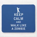 Guarde la calma y camine como un zombi tapetes de ratón