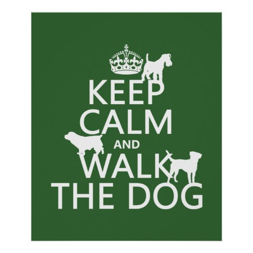 Guarde la calma y camine el perro - todos los póster