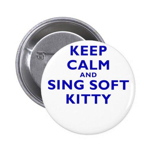 Guarde la calma y cante el gatito suave pins
