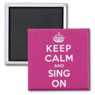 Guarde la calma y cante encendido imán cuadrado