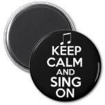 Guarde la calma y cante encendido imán redondo 5 cm
