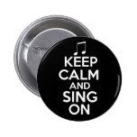 Guarde la calma y cante encendido pins