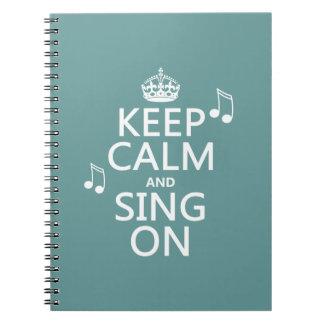 Guarde la calma y cante encendido - todos los colo libreta espiral