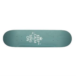 Guarde la calma y cante encendido - todos los colo tablas de skate