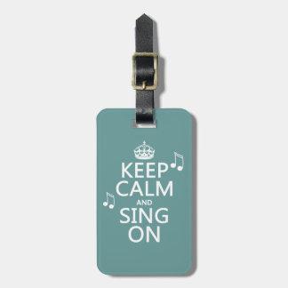 Guarde la calma y cante encendido - todos los etiquetas para maletas