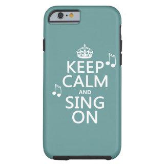 Guarde la calma y cante encendido - todos los funda resistente iPhone 6
