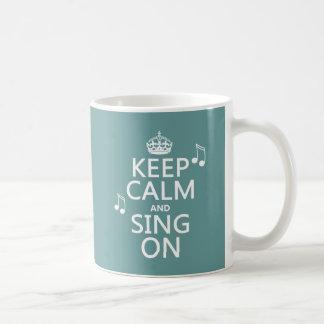 Guarde la calma y cante encendido - todos los taza de café