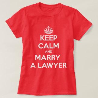 Guarde la calma y case a un abogado polera