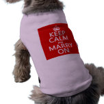 Guarde la calma y cásese en (todos los colores) ropa perro