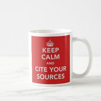 Guarde la calma y cite su taza de las fuentes