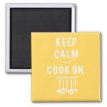 Guarde la calma y cocine en el imán