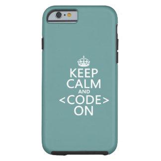 Guarde la calma y <Code> En - todos los colores Funda De iPhone 6 Tough