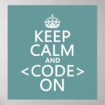 Guarde la calma y <Code> En - todos los colores Posters