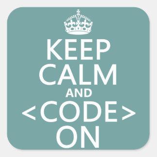 Guarde la calma y <Code> En - todos los colores Pegatina Cuadrada