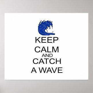 Guarde la calma y coja una onda impresiones