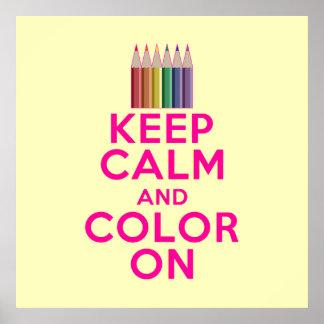 Guarde la calma y coloréela encendido póster