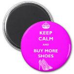 Guarde la calma y compre más zapatos imán redondo