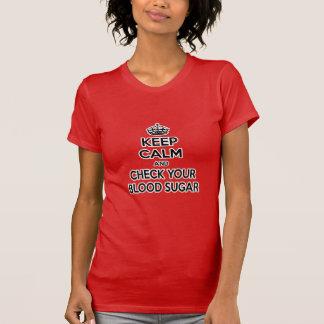 Guarde la calma y compruebe su azúcar de sangre camisetas