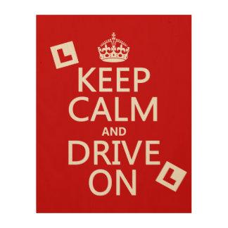 Guarde la calma y conduzca en (principiante) cuadro de madera