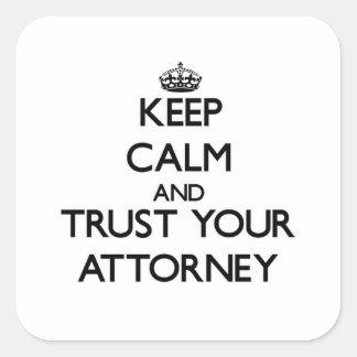 Guarde la calma y confíe en a su abogado pegatinas cuadradases personalizadas