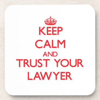 Guarde la calma y confíe en a su abogado posavasos