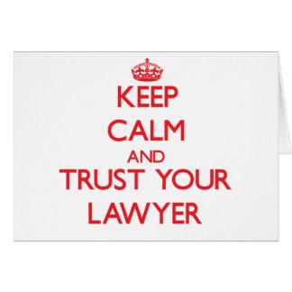 Guarde la calma y confíe en a su abogado tarjeta de felicitación