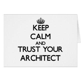 Guarde la calma y confíe en a su arquitecto tarjeta pequeña