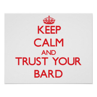 Guarde la calma y confíe en a su bardo poster